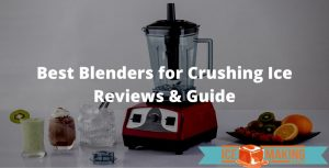 choosing blenders for crushing ice
