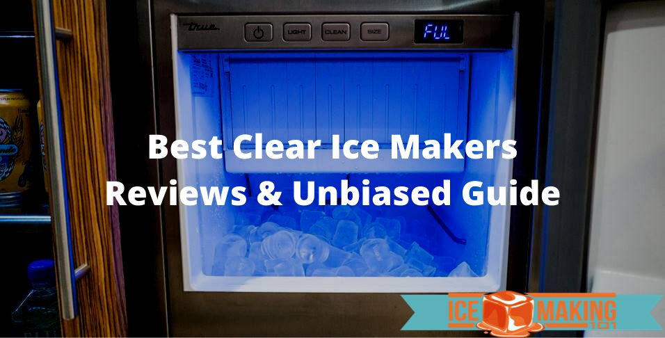 choosing clear ice makers