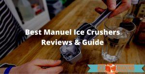 choosing manuel ice crushers