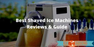 choosing shaved ice machines