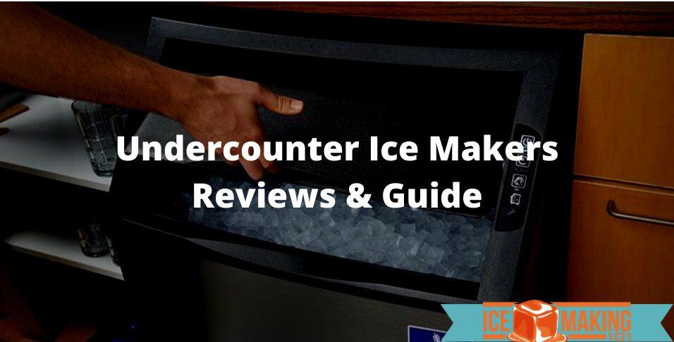choosing undercounter ice makers