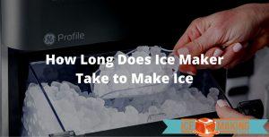 ice maker to make ice